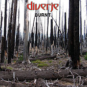 Burnt by Diverje