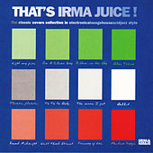 That's Irma Juice! (The Classic Covers Collection in electronicaloungehouseacidjazz Style) de Various Artists