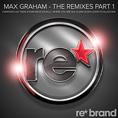 The Remixes - Part 1 by Max Graham