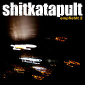 Shitkatapult Empfiehlt 2 by Various Artists