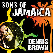 Sons Of Jamaica - Dennis Brown by Dennis Brown