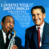 Johnny Hodges & The Lawrence Welk Orchestra by Lawrence Welk