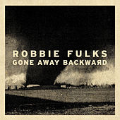 Gone Away Backward de Robbie Fulks