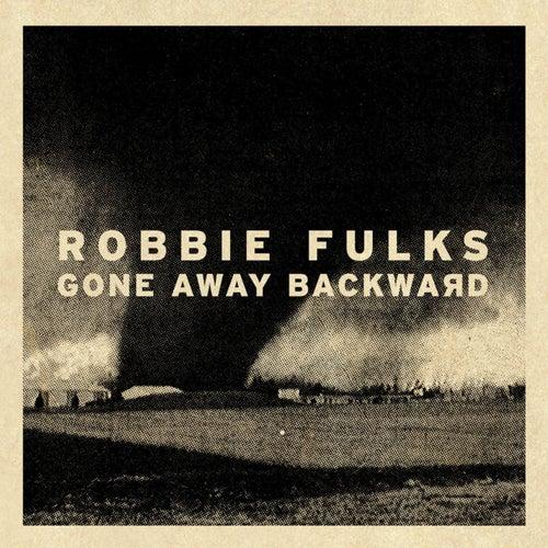 Gone Away Backward by Robbie Fulks