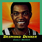 Early Dekker de Desmond Dekker