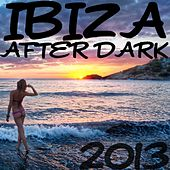 Ibiza After Dark 2013 de Various Artists