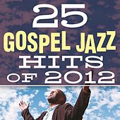 25 Gospel Jazz Hits of 2012 de Smooth Jazz Allstars