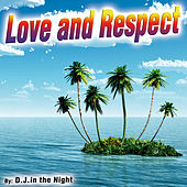 Love and Respect - Single by D.J. In The Night