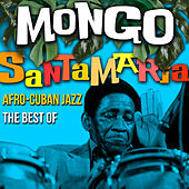 Afro-Cuban Jazz - The Best Of de Mongo Santamaria