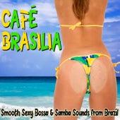 Café Brasilia: Smooth Sexy Bossa & Samba Sounds from Brazil by Various Artists