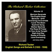 The Richard Tauber Collection: Vol. 13: Popular English Songs and Ballads II (Recordings 1932-1938) by Richard Tauber