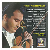 Violin Masterpieces Vol.1:  Christian Ferras  (Early Recordings 1953 & 1954) Schubert, Mozart, Fauré & Debussy by Christian Ferras