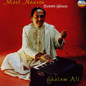 Mast Nazren by Ghulam Ali