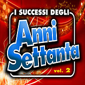 I successi degli anni '70 - Vol. 2 by Various Artists