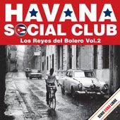 Serie Cuba Libre: Havana Social Club - Los Reyes del Bolero, Vol. 2 von Havana Social Club