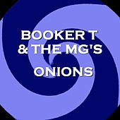 Onions von Booker T. & The MGs