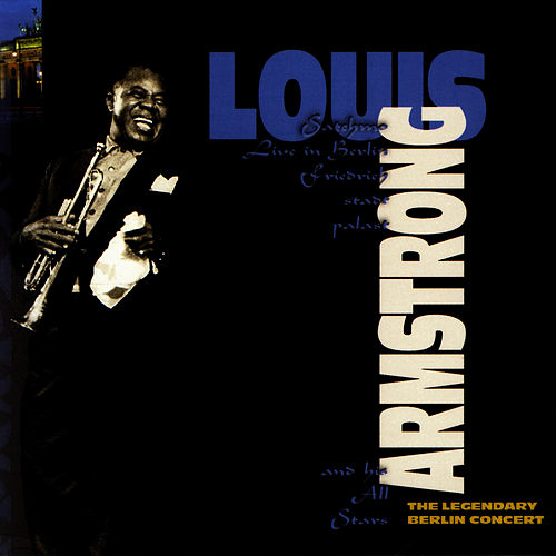 The Legendary Berlin Concert by Louis Armstrong