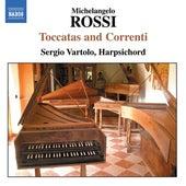 ROSSI: Toccate and Correnti by Sergio  Vartolo
