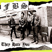 They Hate You by FBS