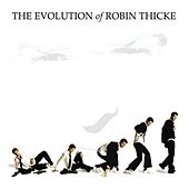 The Evolution of Robin Thicke by Robin Thicke