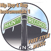 Hip Hop & Rap Instrumentals 1 (free Style Music) by Inc. Main St. Records