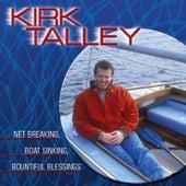 Net Breaking, Boat Sinking, Bountiful Blessings by Kirk Talley