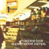 Supermarket Vamps by Machine Love