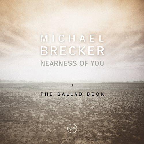 Nearness Of You: The Ballad Book by Michael Brecker