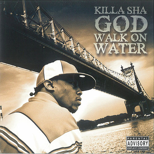 God Walk On Water by Killa Sha