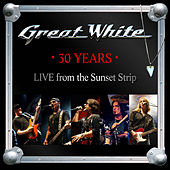 30 Years (Live from the Sunset Strip) von Great White