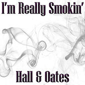I'm Really Smokin' de Daryl Hall & John Oates