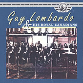Guy Lombardo and His Royal Canadians by Guy Lombardo