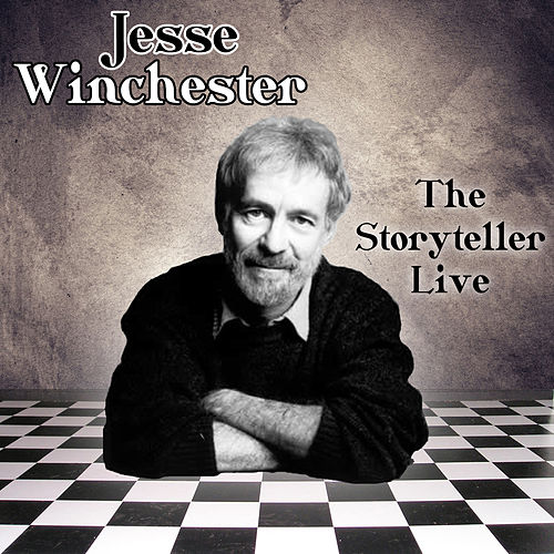 The Storyteller Live by Jesse Winchester