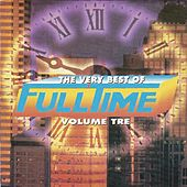 The Very Best of Full Time, Vol. 3 by Various Artists