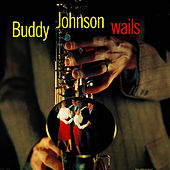 Buddy Johnson Wails de Buddy Johnson