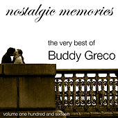 Nostalgic Memories-The Very Best Of Budyy Greco-Vol. 116 by Buddy Greco
