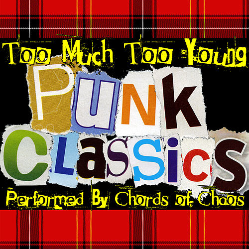 Too Much Too Young Punk Classics Explicit By Chords Of Chaos