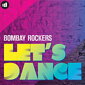 Let's Dance by Bombay Rockers