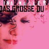 Das grosse Du by Ina Müller
