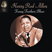 Funny Feathers Blues by Henry Red Allen