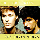 Hall & Oates Early Years de Daryl Hall & John Oates