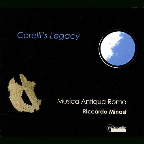 Corelli's Legacy : virtuoso violin sonatas by Corelli and his students by Musica Antiqua Roma