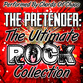The Pretender: The Ulitmate Rock Collection di Chords Of Chaos