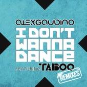 I Don't Wanna Dance (Remixes) by Alex Gaudino