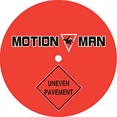Uneven Pavement von Motion Man