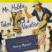 Mr. Hobbs Takes a Vacation (Original Motion Picture Soundtrack) by Henry Mancini