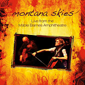 Live from the Mable Barnes Amphitheater by Montana Skies