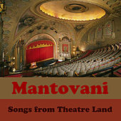 Songs from Theatre Land von Mantovani & His Orchestra
