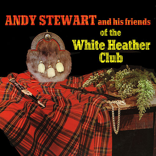 Friends of the White Heather Club by Andy Stewart