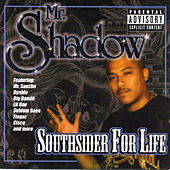 Southsider For Life by Mr. Shadow